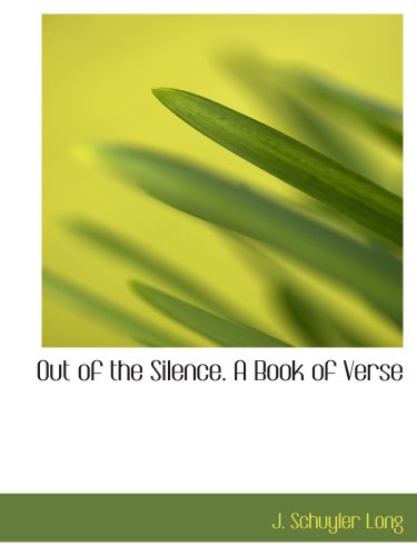 9781140617228: Out of the Silence. A Book of Verse