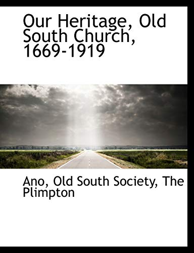 9781140617792: Our Heritage, Old South Church, 1669-1919