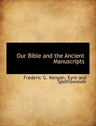 9781140617969: Our Bible and the Ancient Manuscripts