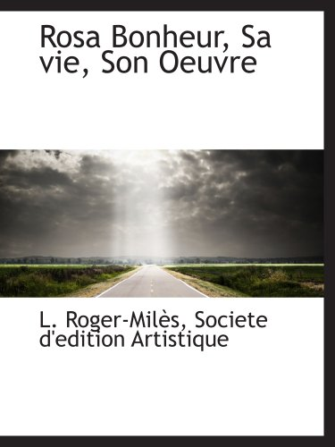 9781140622222: Rosa Bonheur, Sa vie, Son Oeuvre (French Edition)