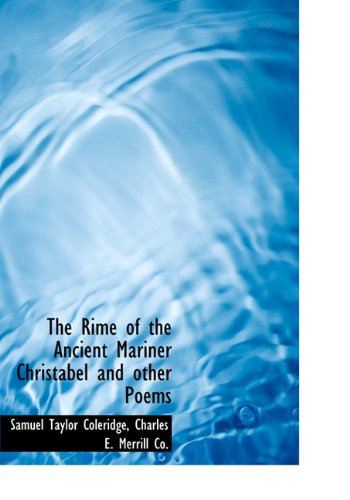 The Rime of the Ancient Mariner Christabel and other Poems (9781140623007) by Samuel Taylor Coleridge