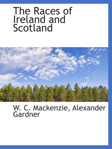 9781140627623: The Races of Ireland and Scotland