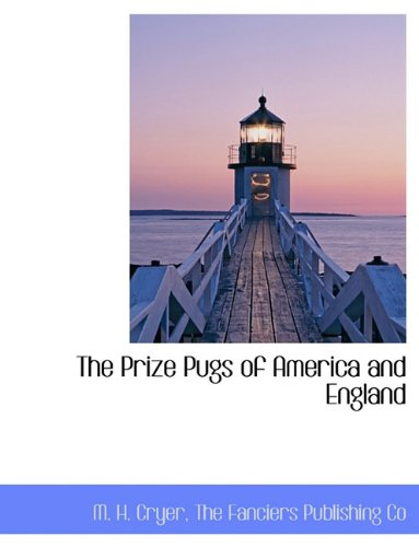9781140630074: The Prize Pugs of America and England