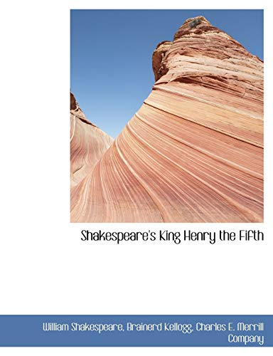 Shakespeare's King Henry the Fifth: William Shakespeare, Brainerd