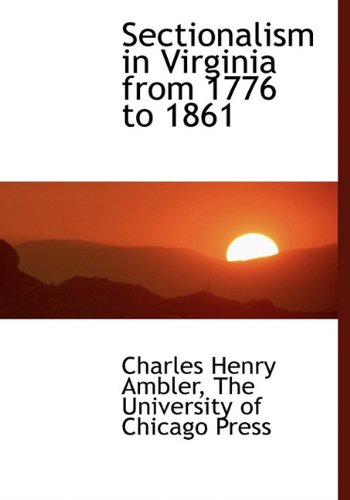 9781140639718: Sectionalism in Virginia from 1776 to 1861