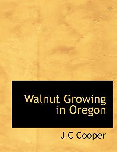 9781140641766: Walnut Growing in Oregon