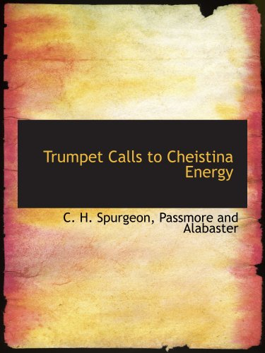 Trumpet Calls to Cheistina Energy (9781140645788) by C. H. Spurgeon; Passmore and Alabaster