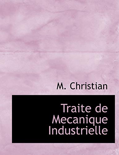 9781140647256: Traite de Mecanique Industrielle (French Edition)