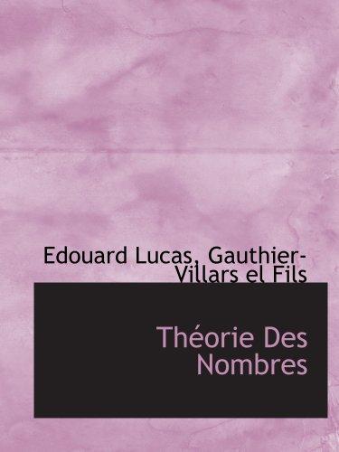 Théorie Des Nombres (French Edition): Edouard Lucas