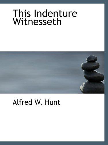 9781140648772: This Indenture Witnesseth