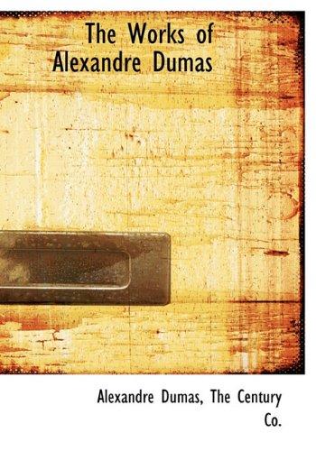 The Works of Alexandre Dumas: Alexandre Dumas