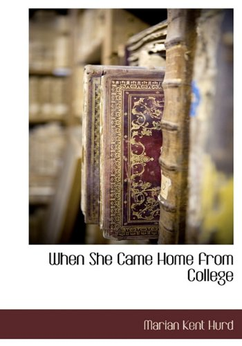 9781140661535: When She Came Home from College