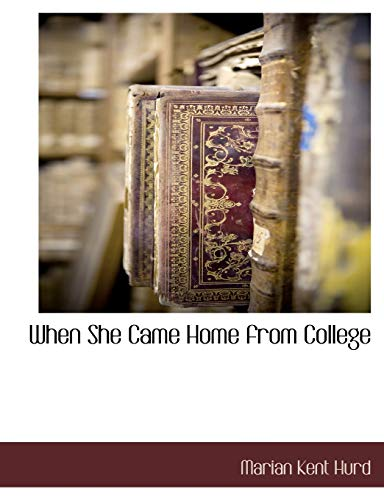 9781140661542: When She Came Home from College