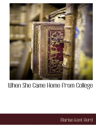 9781140661559: When She Came Home from College
