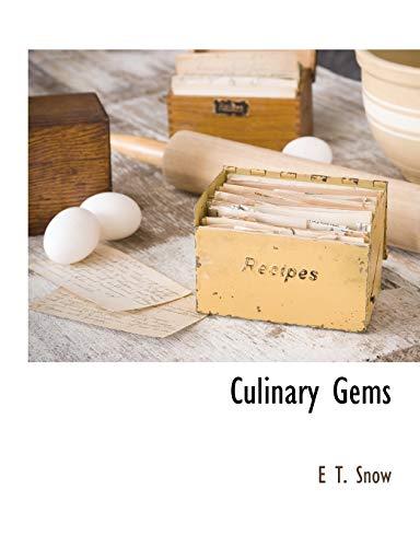 Culinary Gems: E T. Snow