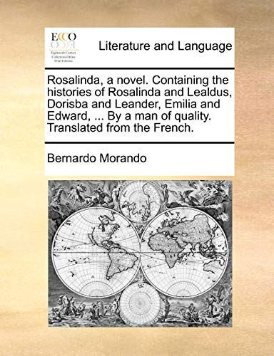9781140666530: Rosalinda, a novel. Containing the histories of Rosalinda and Lealdus, Dorisba and Leander, Emilia and Edward, ... By a man of quality. Translated from the French.