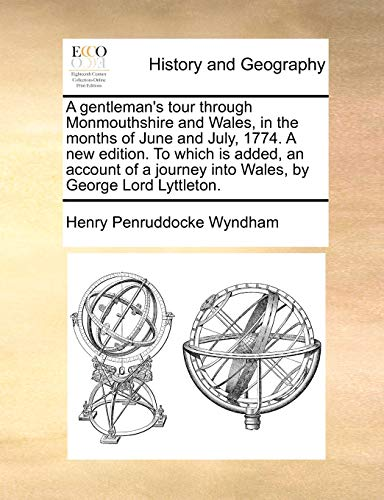 A gentleman`s tour through Monmouthshire and Wales,: George Lord Lyttleton.