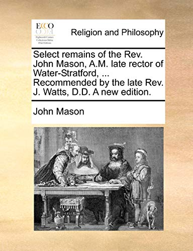 Select remains of the Rev. John Mason,: John Mason