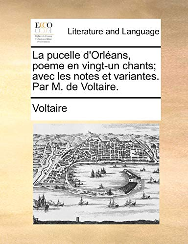 La Pucelle D Orlans, Poeme En Vingt-Un: Voltaire
