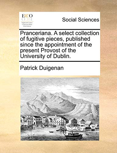 Pranceriana. a Select Collection of Fugitive Pieces,: Patrick Duigenan