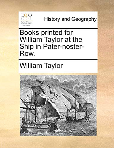 9781140712770: Books printed for William Taylor at the Ship in Pater-noster-Row.
