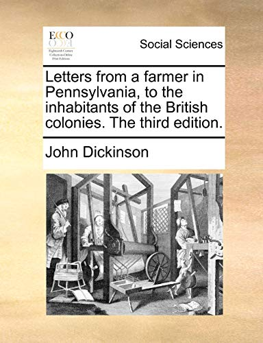 9781140715146: Letters from a farmer in Pennsylvania, to the inhabitants of the British colonies. The third edition.