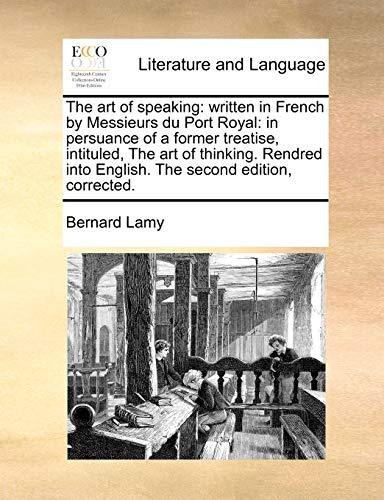 The Art of Speaking: Written in French: Bernard Lamy