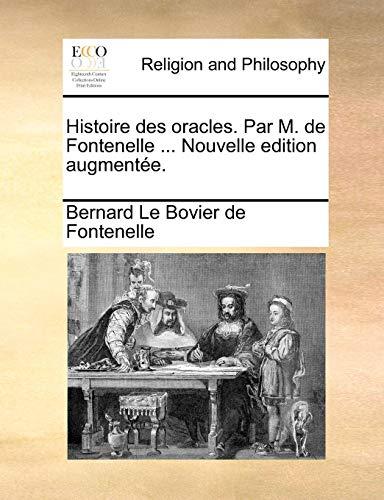Histoire des oracles. Par M. de Fontenelle: Bernard Le Bovier
