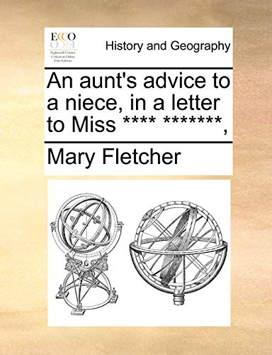 9781140743996: An aunt's advice to a niece, in a letter to Miss **** *******,