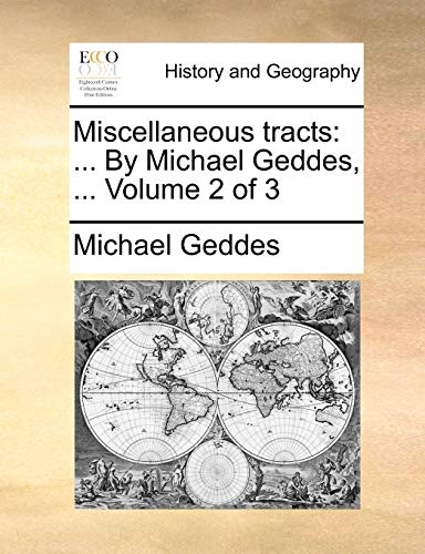Miscellaneous Tracts: By Michael Geddes, ... Volume 2 of 3 (9781140761617) by Michael Geddes
