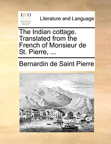 The Indian cottage. Translated from the French: Saint Pierre, Bernardin
