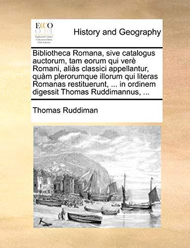 Bibliotheca Romana, Sive Catalogus Auctorum, Tam Eorum: Thomas Ruddiman