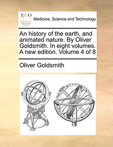 9781140785453: An history of the earth, and animated nature. By Oliver Goldsmith. In eight volumes. A new edition. Volume 4 of 8