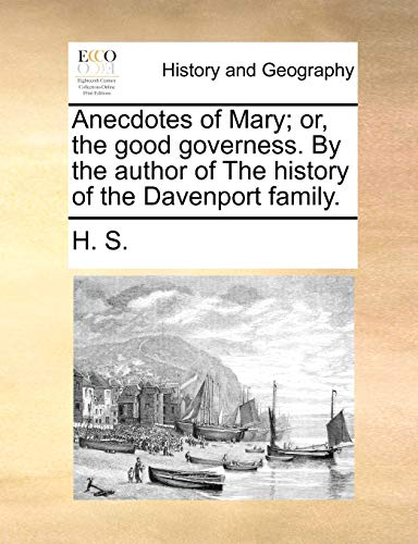 9781140796633: Anecdotes of Mary; or, the good governess. By the author of The history of the Davenport family.