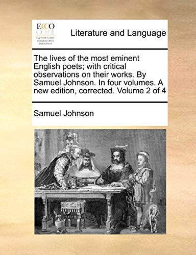 9781140828785: The lives of the most eminent English poets; with critical observations on their works. By Samuel Johnson. In four volumes. A new edition, corrected. Volume 2 of 4