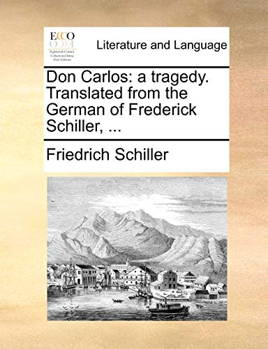 9781140832294: Don Carlos: a tragedy. Translated from the German of Frederick Schiller, ...