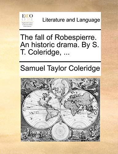 9781140846512: The fall of Robespierre. An historic drama. By S. T. Coleridge, ...