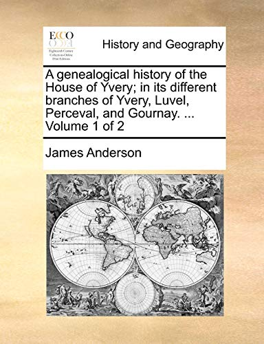 A genealogical history of the House of: James Anderson