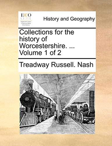 9781140858577: Collections for the history of Worcestershire. ... Volume 1 of 2