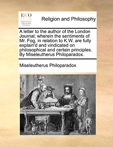 A letter to the author of the: Miseleutherus Philoparadox