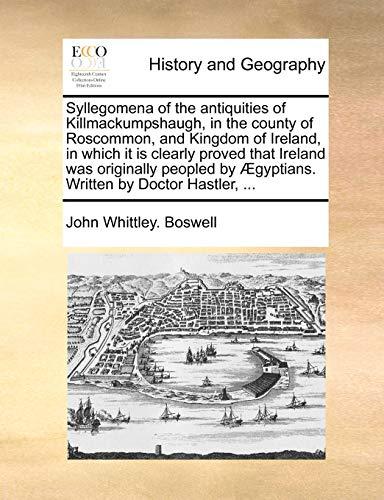Syllegomena of the antiquities of Killmackumpshaugh, in: Boswell, John Whittley.