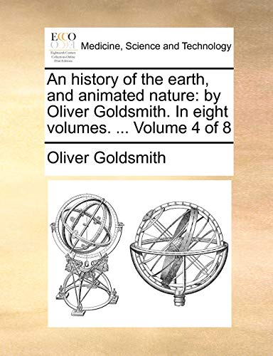 9781140870852: An history of the earth, and animated nature: by Oliver Goldsmith. In eight volumes. ... Volume 4 of 8