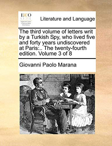 The Third Volume of Letters Writ by: Giovanni Paolo Marana