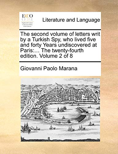 The Second Volume of Letters Writ by: Giovanni Paolo Marana