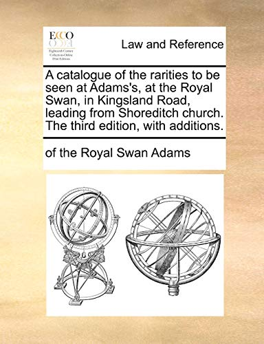 A catalogue of the rarities to be: Adams, of the