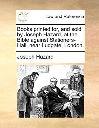 9781140908388: Books printed for, and sold by Joseph Hazard, at the Bible against Stationers-Hall, near Ludgate, London.