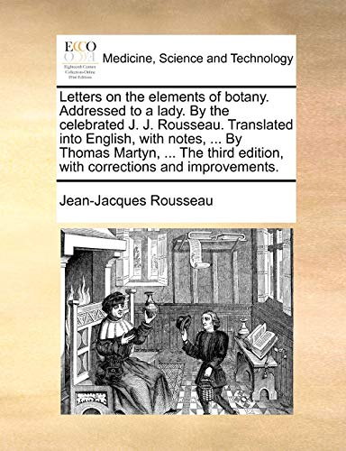 Letters on the elements of botany. Addressed: Jean-Jacques Rousseau