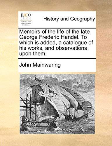 Memoirs of the life of the late: Mainwaring, John