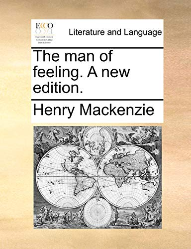 9781140942665: The man of feeling. A new edition.