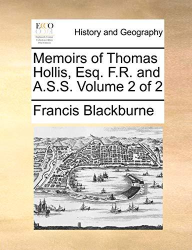 9781140945048: Memoirs of Thomas Hollis, Esq. F.R. and A.S.S. Volume 2 of 2